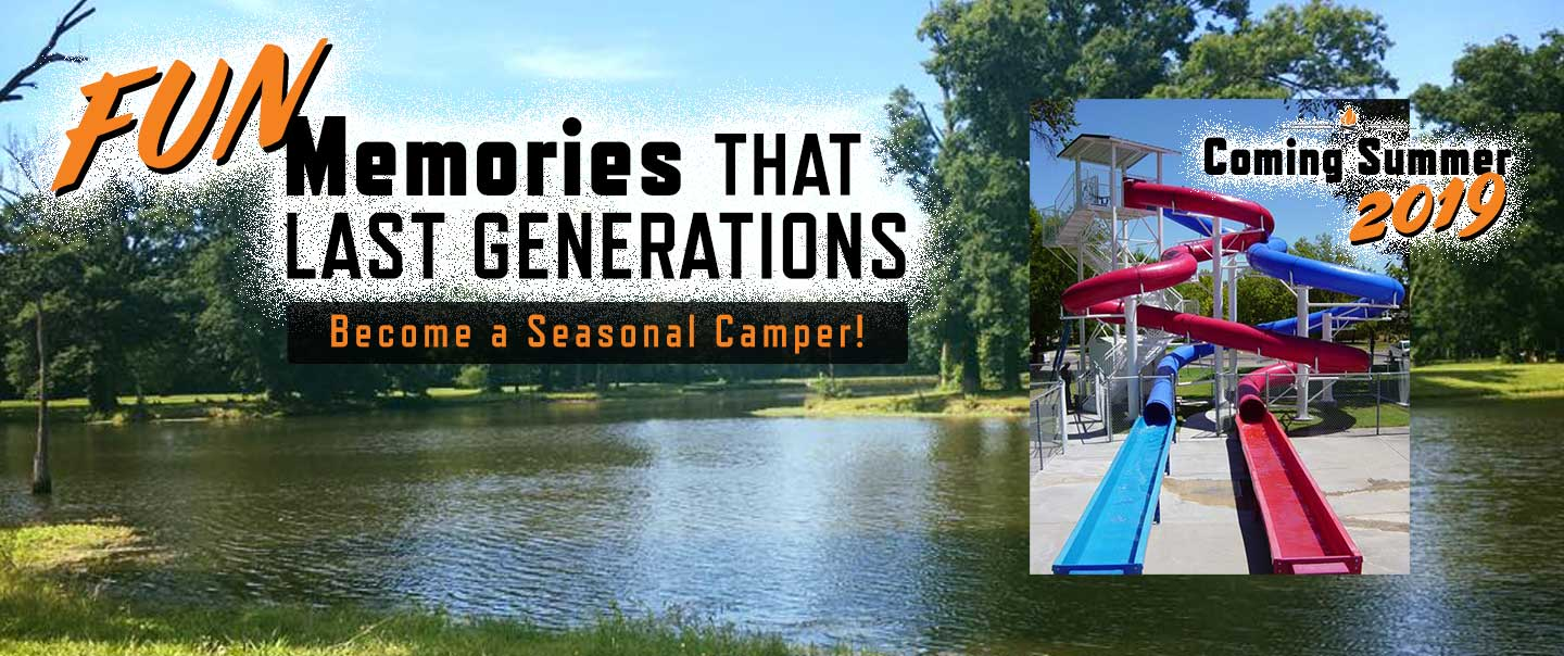 Fun memories that last generations, become a seasonal camper.